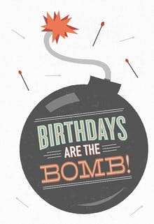 Birthdays Are The Bomb - Printable Card