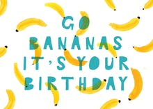 Go bananas - Happy Birthday Card