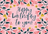 Pink Floral - Happy Birthday Card