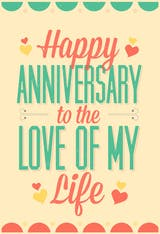 Love of My Life - Happy Anniversary Card