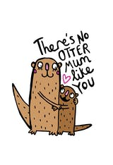 No otter mum - Mother's Day Card
