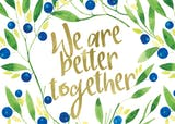 We are better together - Tarjeta De Amistad