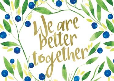 We are better together - Tarjeta De Amistad