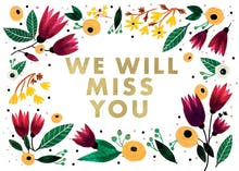 We will miss you - Miss You Card
